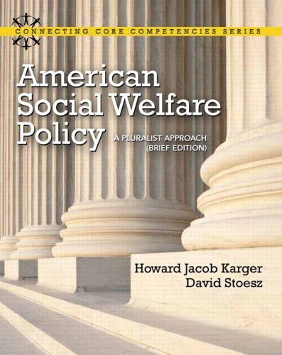 American Social Welfare Policy: A Pluralist Approach, Brief Edition (Connecting Core Competencies)