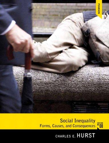 Social Inequality: Forms, Causes, and Consequences (8th Edition)