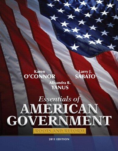 Essentials of American Government: Roots and Reform, 2011 Edition with MyPoliSciLab with eText -- Access Card Package (10th Edition)
