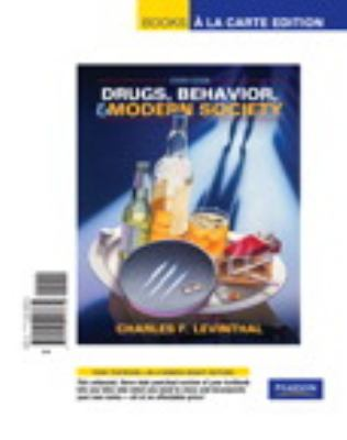 Drugs, Behavior, and Modern Society, Books a la Carte Edition (7th Edition)