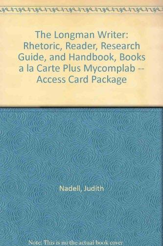 The Longman Writer: Rhetoric, Reader, Research Guide, and Handbook, Books a la Carte Plus MyCompLab -- Access Card Package (8th Edition)