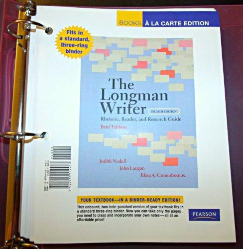 The Longman Writer: Rhetoric, Reader, and Research Guide, Brief Edition, Books a la Carte Edition (8th Edition)