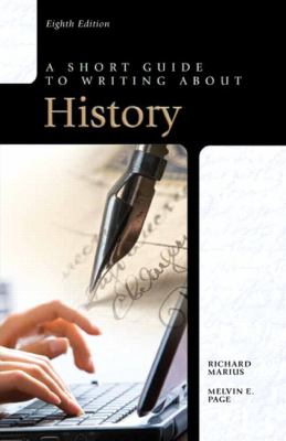 Short Guide to Writing about History, A (8th Edition)