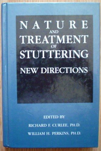 Nature and Treatment of Stuttering: New Directions