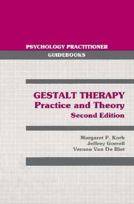 Gestalt Therapy Practice and Theory