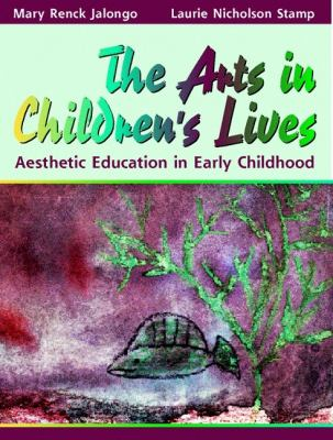Arts in Children's Lives Aesthetic Education in Early Childhood