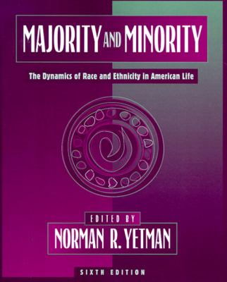 Majority and Minority The Dynamics of Race and Ethnicity in American Life