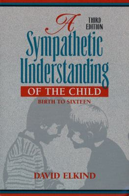 Sympathetic Understanding of the Child Birth to Sixteen