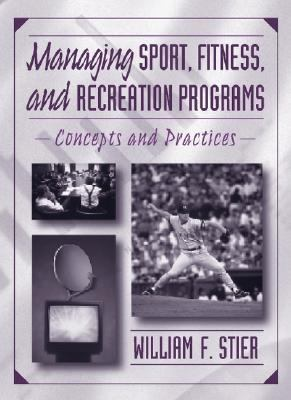 Managing Sport, Fitness, and Recreation Programs: Concepts and Practices