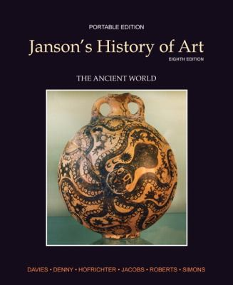 Janson's History of Art Portable Edition Book 1: The Ancient World (8th Edition) (Myartslab)