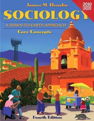 Sociology : A down to Earth Approach Core Concepts, Census Update, Books a la Carte Edition