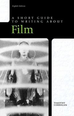 Short Guide to Writing about Film, 8th Edition (Short Guides)