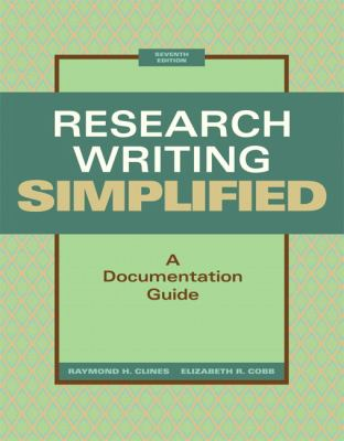 Research Writing Simplified: A Documentation Guide (7th Edition)