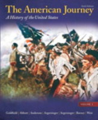 The American Journey: A History of the United States, Volume 1 Reprint (6th Edition)