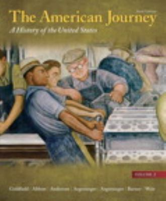 The American Journey: A History of the United States, Volume 2 Reprint (6th Edition)