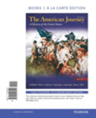 American Journey, A History of the United States, Volume 1 Reprint, Books a la Carte Edition