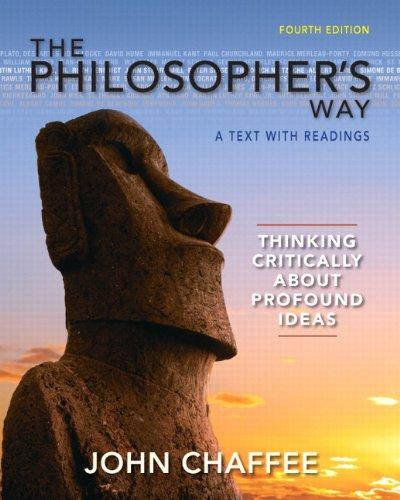 The Philosopher's Way: Thinking Critically About Profound Ideas (4th Edition) (MyThinkingLab Series)