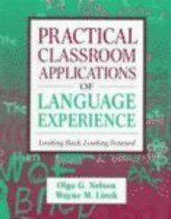 Practical Classroom Applications of Language Experience: Looking Back, Looking Forward