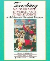 Teaching Mainstreamed, Diverse, and At-Risk Students in the General Education Classroom : Examination Copy