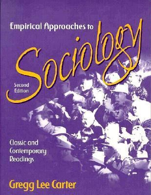Empirical Approaches to Sociology: Classic and Contemporary Readings - Gregg Lee Lee Carter - Paperback - Older Edition