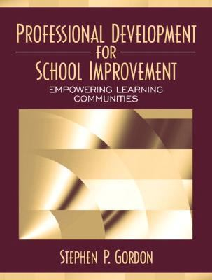 Professional Development for School Improvement: Empowering Learning Communities