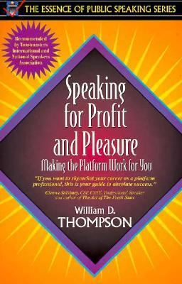 Speaking for Profit and Pleasure Making the Platform Work for You