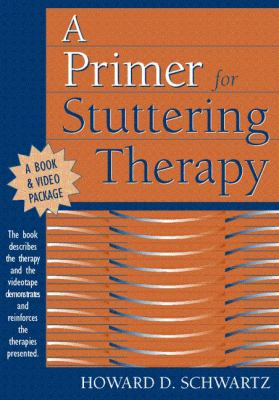 Primer for Stuttering Therapy