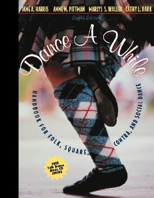 Dance a While: Handbook for Folk, Square, Contra, and Social Dance