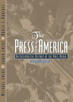 Press and America An Interpretive History of the Mass Media
