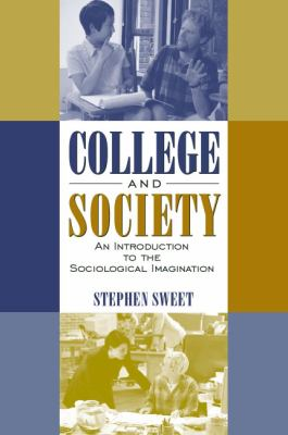 College and Society: An Introduction to the Sociological Imagination