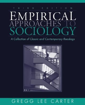 Empirical Approaches to Sociology A Collection of Classic and Contemporary Readings