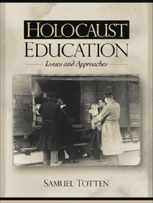 Holocaust Education Issues and Approaches