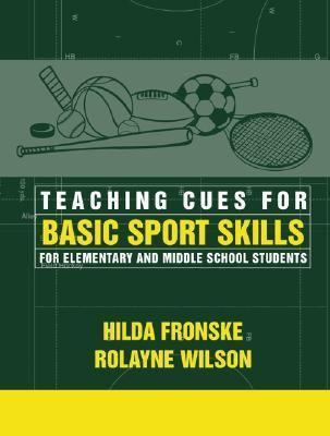 Teaching Cues for Basic Sport Skills for Elementary and Middle School Students