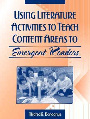 Using Literature Activities to Teach Content Areas to Emergent Readers