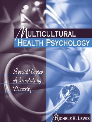Multicultural Health Psychology Special Topics Acknowledging Diversity