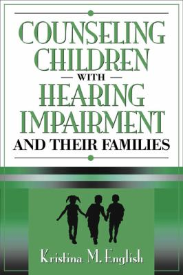 Counseling Children With Hearing Impairment and Their Families