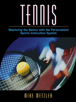 Tennis Mastering the Basics With the Personalized Sports Instruction System