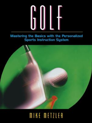 Golf Mastering the Basics With the Personalized Sports Instruction System