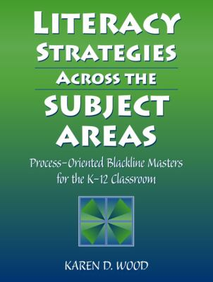 Literacy Strategies Across the Subject Areas Process-Oriented Blackline Masters for the K-12 Classroom