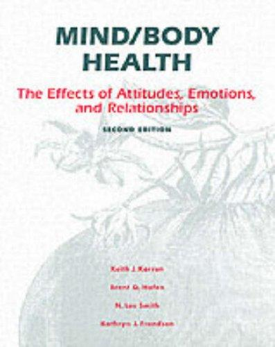 Mind/Body Health: The Effects of Attitudes, Emotions and Relationships (2nd Edition)