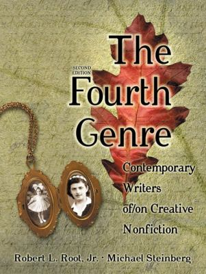 Fourth Genre Contemporary Writers Of/on Creative Nonfiction