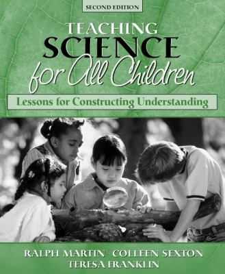 Science for All Children: Lessons for Constructing Understanding