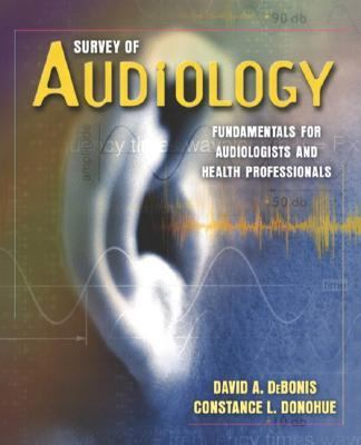 Survey of Audiology Fundamentals for Audiologists and Health Professionals
