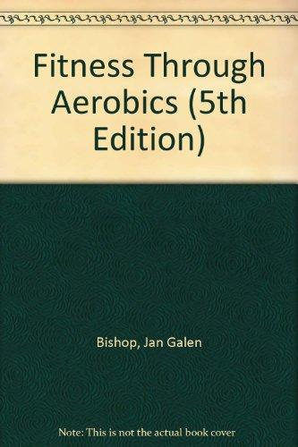 Fitness Through Aerobics (5th Edition)