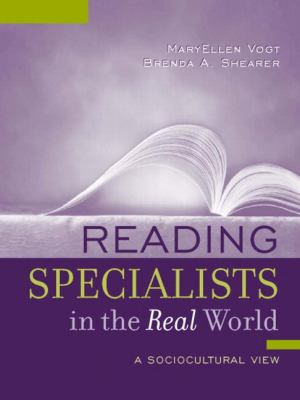 Reading Specialists in the Real World A Sociocultural View