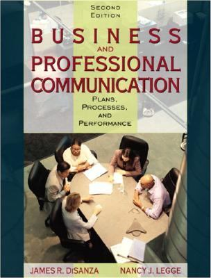 Business and Professional Communication Plans, Processes, and Performance