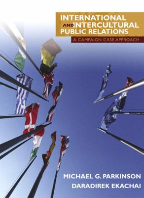 International And Intercultural Public Relations A Campaign Case Approach
