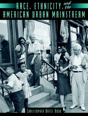 Race, Ethnicity, And The American Urban Mainstream