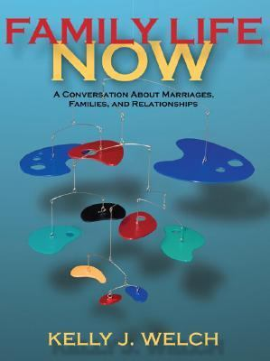 Family Life Now A Conversation About Marriages, Families, And Relationships