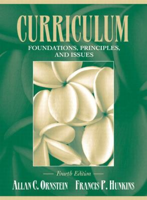 Curriculum--Foundations, Principles, and Issues